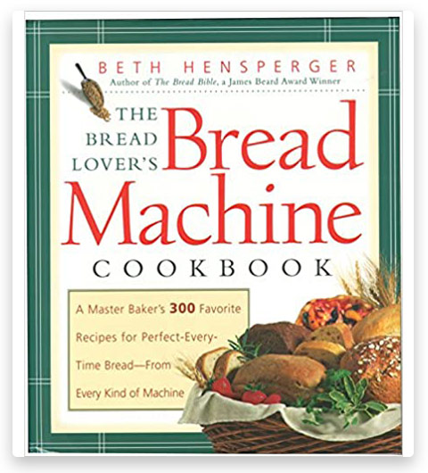 Bread Lover's Bread Machine Cookbook